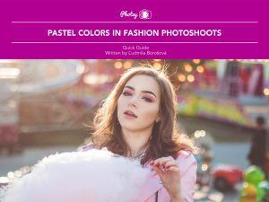 Pastel Colors in Fashion Photoshoots - Free Quick Guide