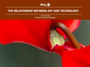 The Relationship Between Art and Technology - Free Quick Guide