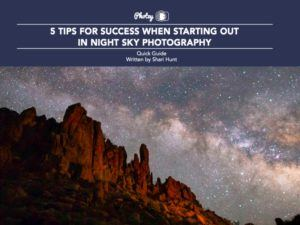 5 Tips for Success When Starting Out in Night Sky Photography - Free Quick Guide