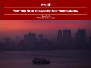 Why You Need to Understand Your Camera - Free Quick Guide