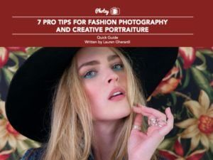 7 Pro Tips for Fashion Photography and Creative Portraiture - Free Quick Guide