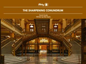 The Sharpening Conundrum - Free Quick Guide
