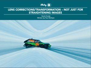 Lens Corrections - Not Just for Straightening Images - Free Quick Guide