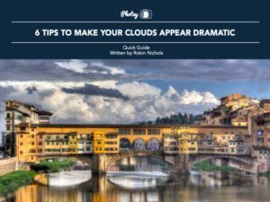 6 Tips to Make Your Clouds Appear Dramatic
