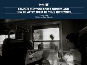 Famous Photographer Quotes - Free Quick Guide
