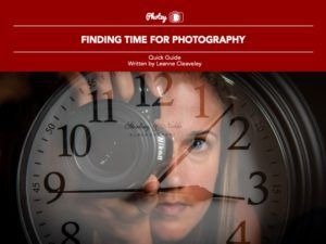 Finding Time for Photography - Free Quick Guide