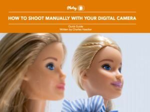 How to Shoot Manually with Your Digital Camera - Free Quick Guide