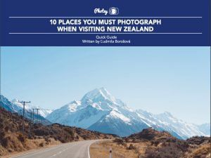 10 Places You Must Photograph When Visiting New Zealand - Free Quick Guide