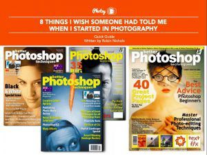 8 Things I Wish Someone Had Told Me When I Started in Photography - Free Quick Guide