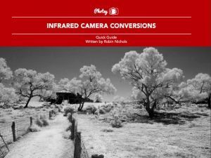 Infrared Camera Conversions - Free Quick Guide