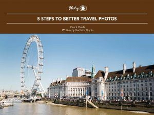 5 Steps to Better Travel Photos - Free Quick Guide