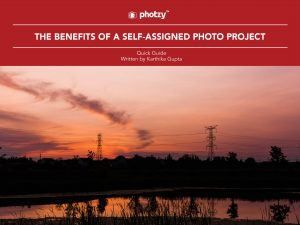 The Benefits of a Self-Assigned Photo Project - Free Quick Guide