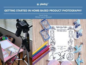 Home-Based Product Photography - Free Quick Guide