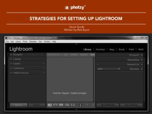 Strategies for Setting Up Lightroom - Free Quick Guide