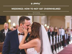 Weddings: How to Not Get Overwhelmed - Free Quick Guide