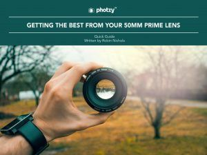 Getting the Best from Your 50mm Prime Lens - Free Quick Guide