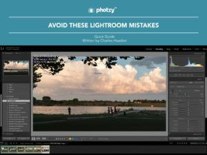 Avoid These Lightroom Mistakes - Free Quick Guide