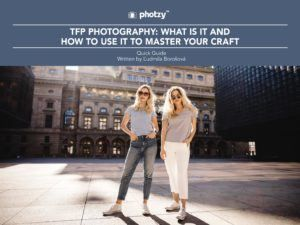 TFP Photography: What Is It and How to Use It to Master Your Craft - Free Quick Guide