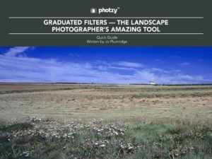 Graduated Filters - The Landscape Photographer's Amazing Tool - Free Quick Guide