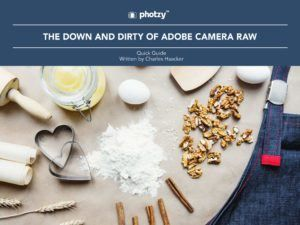 The Down and Dirty of Adobe Camera Raw - Free Quick Guide