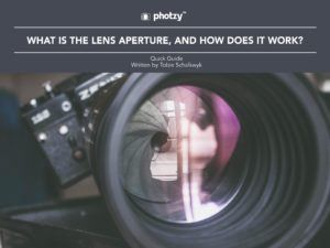 What Is the Lens Aperture, and How Does It Work? - Free Quick Guide