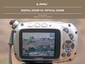 Digital Zoom vs. Optical Zoom - Free Quick Guide