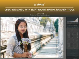 Creating Magic with Lightroom's Radial Gradient Tool - Free Quick Guide