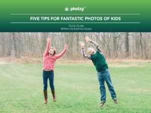 Five Tips for Fantastic Photos of Kids - Free Quick Guide