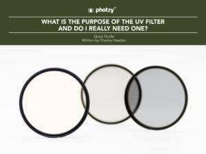 What is the Purpose of the UV Filter, and Do I Really Need One? - Free Quick Guide