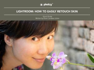 Lightroom: How to Easily Retouch Skin - Free Quick Guide