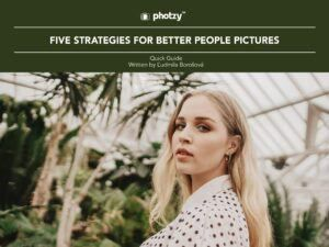 Five Strategies for Better People Pictures - Free Quick Guide