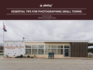 Essential Tips for Photographing Small Towns - Free Quick Guide