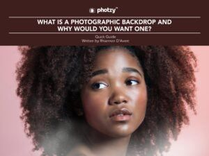 What Is a Photographic Backdrop and Why Would I Want One? - Free Quick Guide