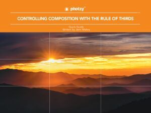 Controlling Composition with the Rule of Thirds - Free Quick Guide
