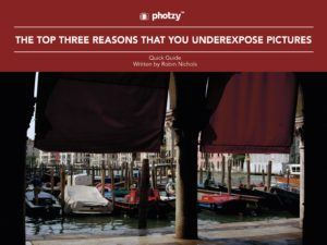The Top Three Reasons That You Underexpose Pictures - Free Quick Guide