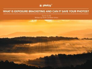 What Is Exposure Bracketing, and Can It Save Your Photos? - Free Quick Guide