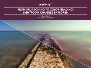 From Split Toning to Color Grading: Lightroom Changes Explored - Free Quick Guide