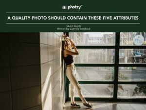 A Quality Photo Should Contain These Five Attributes - Free Quick Guide