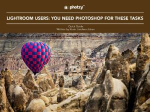 Lightroom Users: You Need Photoshop for These Tasks - Free Quick Guide