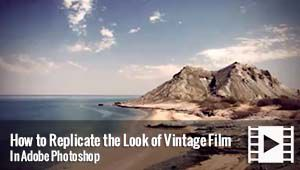 How to Replicate the Look of Vintage Film in Photoshop